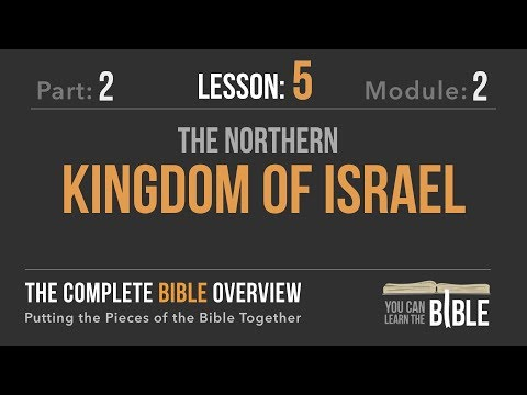 2-2-5 - The Northern Kingdom - The Complete Bible Overview