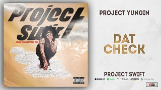 Project Youngin - Dat Check (Project Swift)