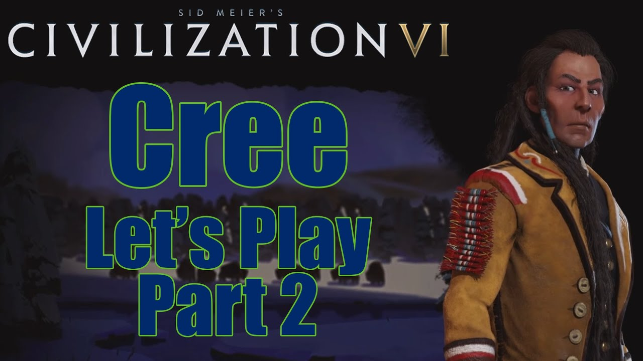 59 2 MB] Civ 6 Let's Play - Cree (Deity) - June 2019 Update
