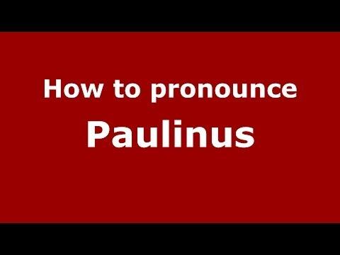 How to pronounce Paulinus (Italian/Italy) - PronounceNames.com