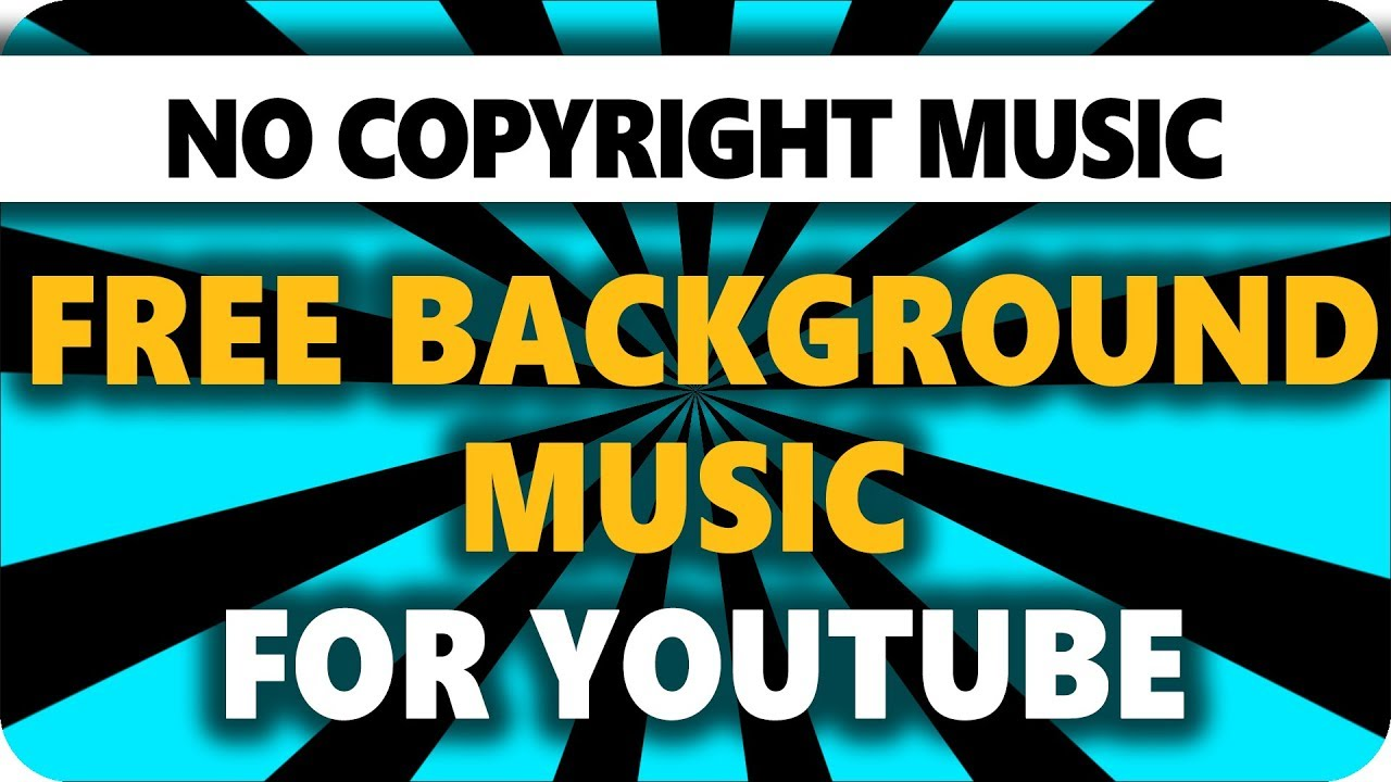 Free Background Music For Youtube Videos 2018 No Copyright Music Youtube Tutorial Youtube
