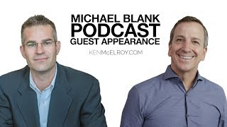 The Michael Blank Podcast Guest Appearance - Ken McElroy - Rich Dad Advisor