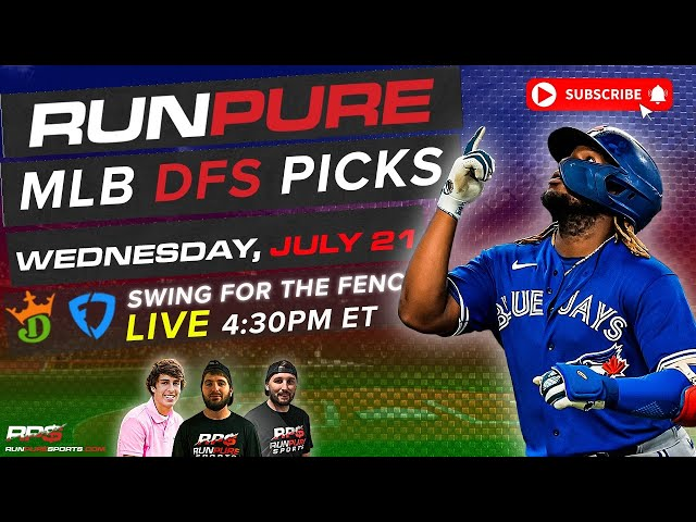 MLB DRAFTKINGS PICKS - WEDNESDAY JULY 21 - SWING FOR THE FENCES