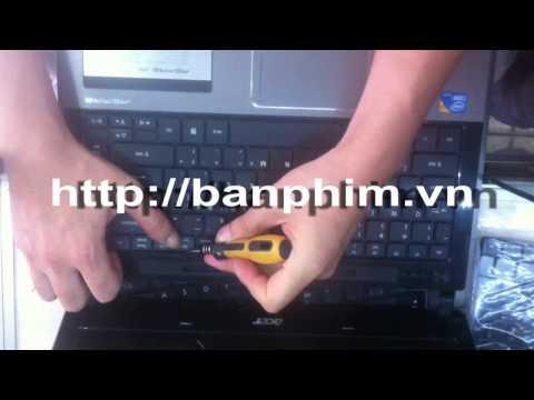 Thay Tháo Sửa Lắp Bàn Phím Acer Aspire 4745 Keyboard Replacement Fix Assembly Guide