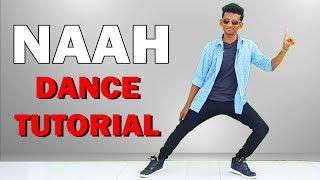 NAAH Dance Tutorial by Nishant Nair | Harrdy Sandhu | Nora Fatehi thumbnail
