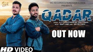 Qadar | Most Popular Dj Song 2019 | AJ,Ash Tomar | Latest Haryanvi Songs Haryanavi 2019 | Mg Records