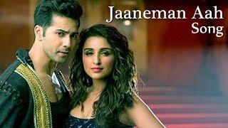 Jaaneman aah video song   parineeti chopra, varun dhawan dishoom out now