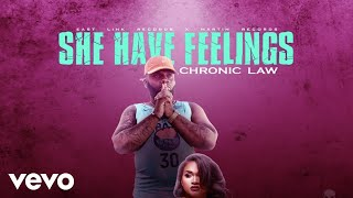 Chronic Law - She Have Feelings (Official Audio)