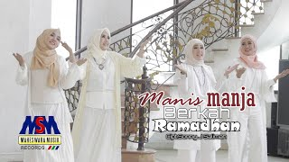 Manis Manja Group - Berkah Ramadhan [Official Music Video]