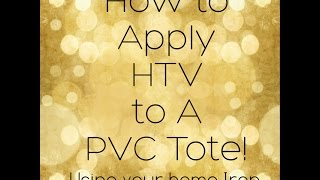 How To Apply HTV To A PVC Tote Bag Using Your Iron