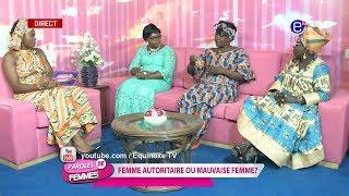 PAROLE DE FEMMES (FEMME AUTORITAIRE OU MAUVAISE FEMME) DU MARDI 20 NOVEMBRE 2018 - ÉQUINOXE TV