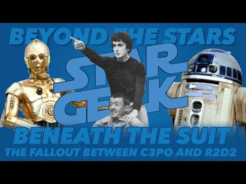 Beneath the Suit  The Fallout Between C3PO and R2D2  Beyond the Stars: Episode 01  Star Geek