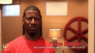 "@ComedianKdubb ""Three Redbones"" The Liar Ep 2"
