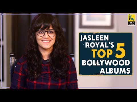 Jasleen Royal's Top 5 Bollywood Albums | Film Companion