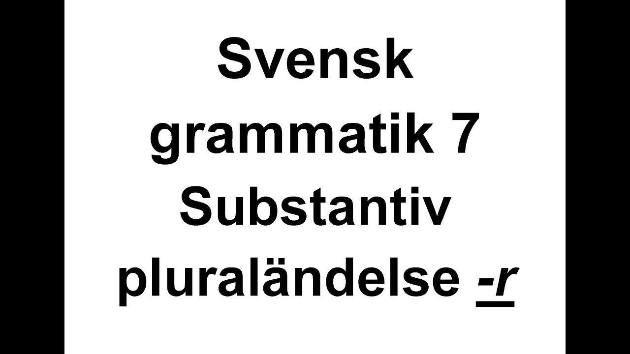 7 - Svensk grammatik - Substantiv i plural med  -r - Svenska för Nybörjare - Swedish for beginners