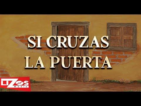 BANDA MS - SI CRUZAS LA PUERTA (LETRA)