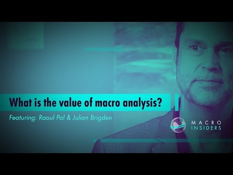 What is the Value of Macro Analysis? (w/ Raoul Pal) | Macro Insiders | Real Vision™