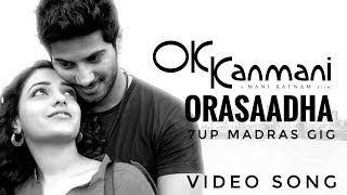 Orasaadha ft OK Kanmani Vivek Mervin 7up Madras Gig