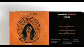 JAM  & SPOON      El Baile Ramon Zenker remix
