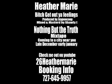Heather Marie (Bitch Get Out Ya Feelings) prod.by JaypeeCoop.mp4