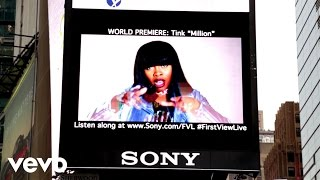 Tink - Million (Sony's #FirstViewLive Times Square Billboard World Premiere 07/01/15)