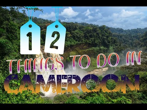 Top 12 Things To Do In Cameroon