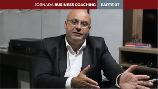 Jornada Business Coaching - Parte 07