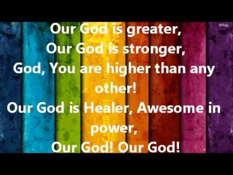 Our God Is Greater (Chris Tomlin and Lecrae Version without Lecrae)
