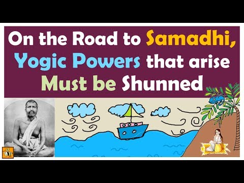 On the Road to Samadhi, Yogic Powers That Arise Must Be Shunned   Sri Ramakrishna