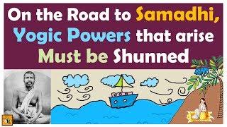 On the Road to Samadhi, Yogic Powers That Arise Must Be Shunned | Sri Ramakrishna