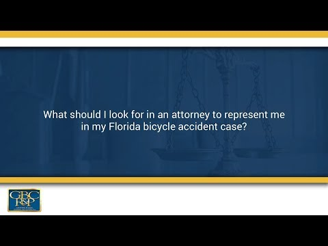 what should i look for in an attorney to represent me in my florida bicycle accident case