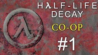 Half-Life: Decay - Кооператив - Прохождение игры на русском [#1] PC Mod