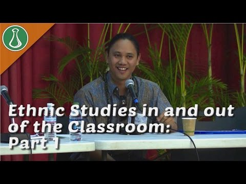 Ethnic Studies in and out of the Classroom Part 1