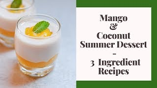 3 Ingredients Dessert Recipe   Mango Coconut Summer Dessert   5 minutes Recipes