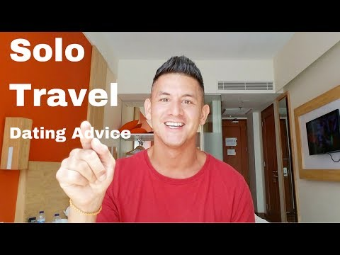 Relationship Advice For Solo Travelers | Solo Travel Dating Advice | How To Date While Traveling