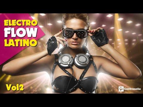 ELECTRO FLOW LATINO Sesion Dj Vol.2, Electroflow, Dance Latino Festival, La Mejor Electronica 2016