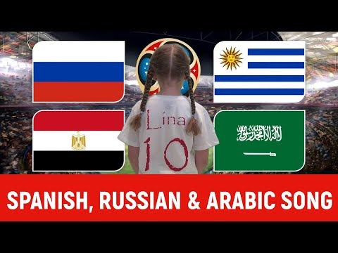 NEW DEDICATED SONG for WC 2018 GROUP A (Uruguay, Russia, Saudi Arabia and Egypt) in ALL LANGUAGES.