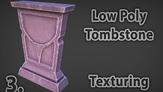 Tombstone Low Poly Modeling 3. Painting texture | hand painted | 3d tutorial |