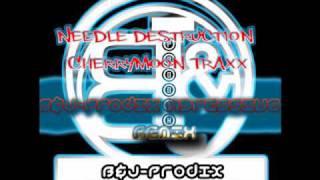 Needle destruction - Cherrymoon Traxx (Agressive B&J-Prodix Remix) DEMO