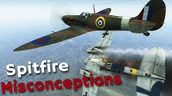 ⚜ | Clearing up Spitfire Misconceptions