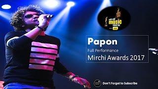 Mirchi Music Awards 2017 | Papon Full Performance Live | 2017