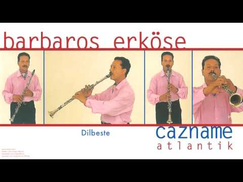 Barbaros Erköse - Dilbeste [Cazname © 1997 Kalan Müzik ]