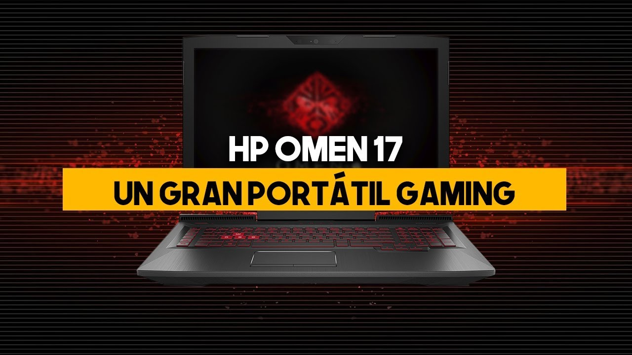 HP OMEN 17: UN GRAN PORTÁTIL GAMING