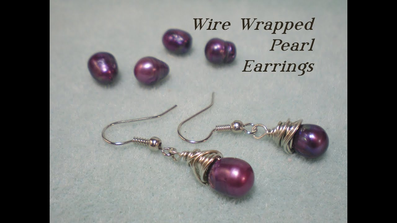 Wire Wrapped Pearl Earrings Tutorial - YouTube
