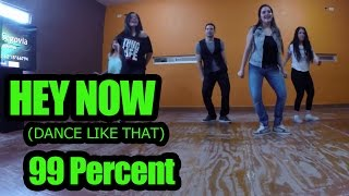 99 Percent Hey Now (Dance Like That) #DanceOnHeyNow | @MemoSegovia Choreography