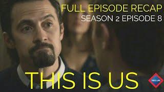 Tear Jerker NBC This Is Us Season 2 Episode 8 (2X08) Full Recap VIASLIFE