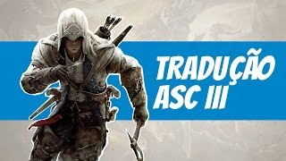 [TUTORIAL] Como Traduzir Assassins Creed III