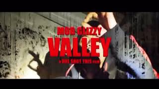 MOB Glizzy - Valley ( Official Music Video ) : (Jmoney1041 Exclusive)