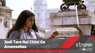 Jodi Tare Nai Chini Go I Anwesshaa I Tagore for Today
