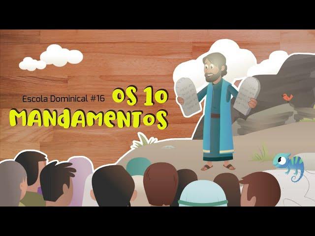 Os 10 Mandamentos (Escola Dominical #16)